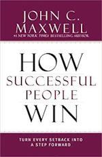 How Successful People Win af John C. Maxwell