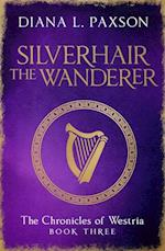 Silverhair the Wanderer (The Chronicles of Westria)