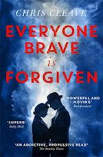 Everyone Brave Is Forgiven af Chris Cleave