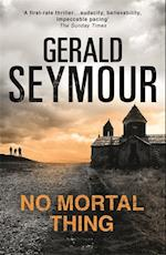 No Mortal Thing af Gerald Seymour