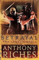 Betrayal: The Centurions I af Anthony Riches