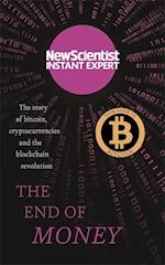 The End of Money (New Scientist Instant Expert)
