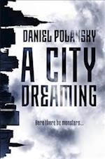 A City Dreaming af Daniel Polansky