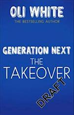 Generation Next: The Takeover