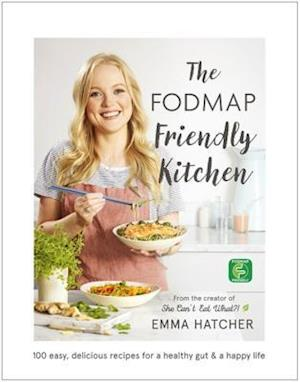 Bog, hardback The FODMAP Friendly Kitchen Cookbook af Emma Hatcher