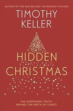 Bog, hardback Hidden Christmas af Timothy Keller