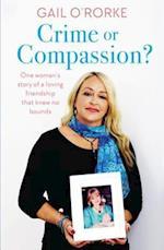 Crime or Compassion?