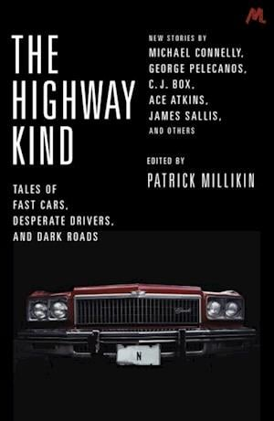 Highway Kind: Tales of Fast Cars, Desperate Drivers and Dark Roads af Patrick Millikin