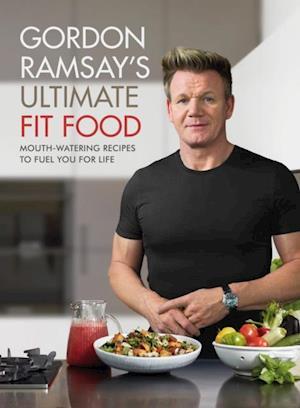 Gordon Ramsay Ultimate Fit Food af Gordon Ramsay