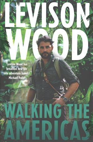 Bog, hardback Walking the Americas af Levison Wood