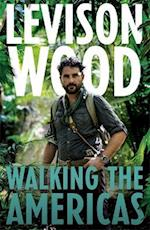 Walking the Americas af Levison Wood