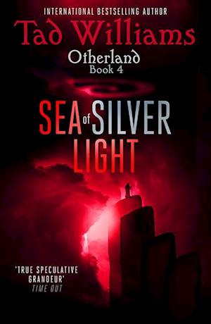 Sea of Silver Light af Tad Williams