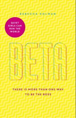 Beta: Quiet Girls Can Run the World af Rebecca Holman