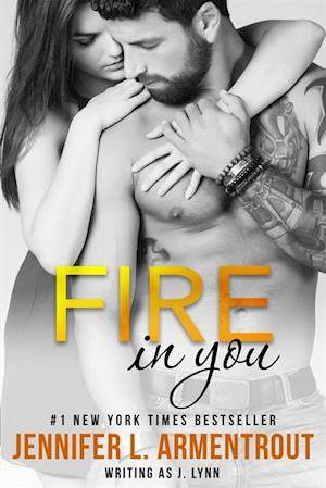 Fire In You af Jennifer L. Armentrout, J. Lynn
