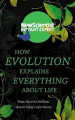 How Evolution Explains Everything About Life (Instant Expert)