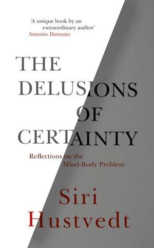 Delusions of Certainty af Siri Hustvedt