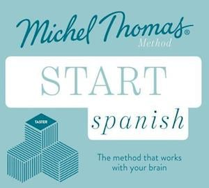 Start Spanish New Edition (Learn Spanish with the Michel Thomas Method)