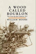 Wood Called Bourlon af William Moore