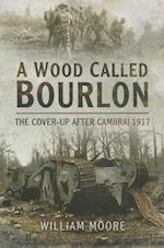 A Wood Called Bourlon af William Moore
