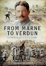 From the Marne to Verdun af Charles Charles III, Charles Delvert, Ian Sumner