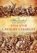 Cavalry Charges 1914-1918 (Illustrated War Reports)