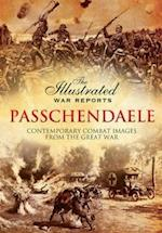 Passchendaele (Illustrated War Reports Contemporary Combat Images from the)