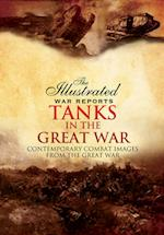Tanks in the Great War (Illustrated War Reports)