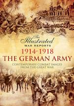 The German Army 1914-1918 (Illustrated War Reports)
