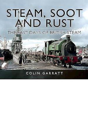 Bog, hardback Steam, Soot and Rust af Colin Garratt