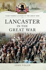 Lancaster in the Great War af John Fidler