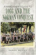 Wargamer's Guide to 1066 and the Norman Conquest