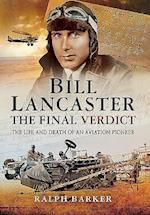 Bill Lancaster- The Final Verdict