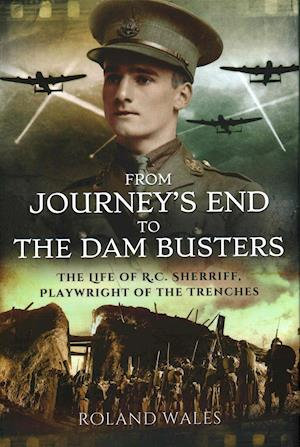 Bog, hardback From Journey's End to the Dam Busters af Roland Wales