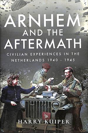 Bog, hardback Arnhem and the Aftermath af Harry Harry, Harry Kuiper
