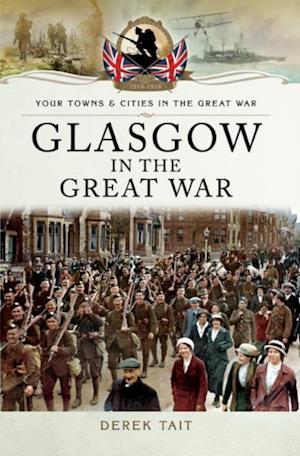 Glasgow in the Great War af Derek Tait
