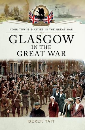 Glasgow in the Great War af Derek Tait