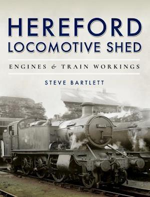 Hereford Locomotive Shed af Steve Bartlett