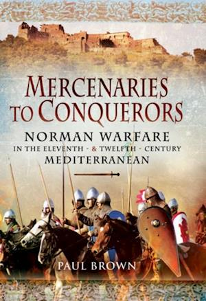 Mercenaries to Conquerors af Paul Brown