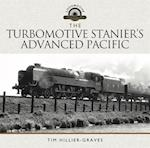 Turbomotive: Stanier's Advanced Pacific