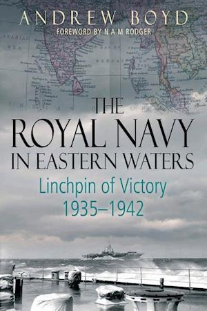 Bog, hardback The Royal Navy in Eastern Waters af Andrew Boyd