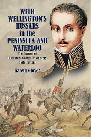Bog, hardback With Wellington's Hussars in the Peninsula and at Waterloo af Gareth Glover