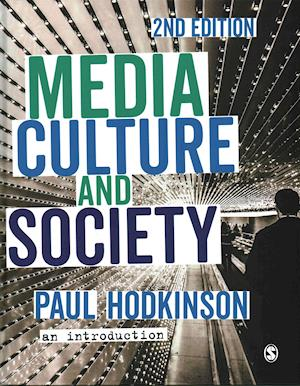 Bog, hardback Media, Culture and Society af Paul Hodkinson
