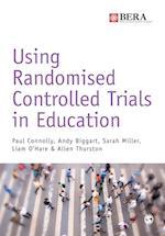 Using Randomised Controlled Trials in Education (Bera/Sage Research Methods in Education)