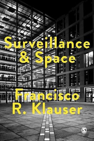 Bog, hardback Surveillance and Space af Francisco Klauser