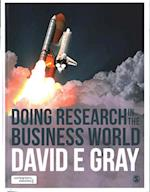 Doing Research in the Business World af David E. Gray