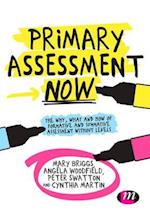Primary Assessment Now (Achieving QTS Series)