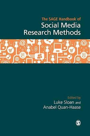 Bog, hardback The SAGE Handbook of Social Media Research Methods af Anabel Quan-Haase
