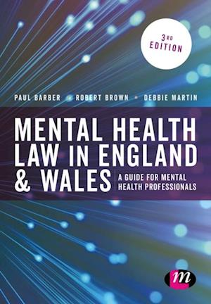 Mental Health Law in England and Wales af Debbie Martin, Paul Barber, Robert Brown