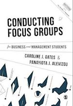 Conducting Focus Groups for Business and Management Students (Mastering Business Research Methods)
