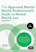 The Approved Mental Health Professional's Guide to Mental Health Law af Robert A. Brown